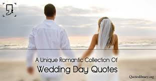 wedding day quotes wedding quotes 160 inspirational wedding anniversary quotes