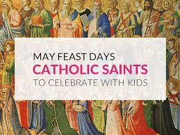 feast days in may u2013 catholic saints to celebrate with children