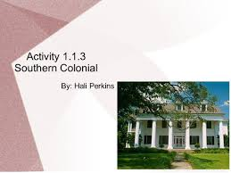 southern colonial house activity southern colonial by hali perkins ppt video online