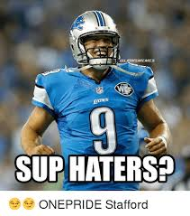 Sup Meme - qlionsmemes ions sup haters onepride stafford detroit lions