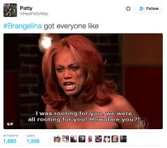Tyra Banks Meme - we were all rooting for you brangelina breakup brangelexit