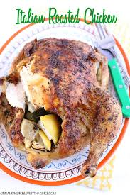 roasted whole chicken italian roasted whole chicken cinnamon spice everything nice