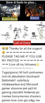 Playing Cod Text Memes Com - how it feels to play halo battlefield a call of duty thanks for