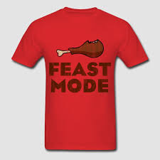 feast mode thanksgiving t shirts t shirt cool custom t