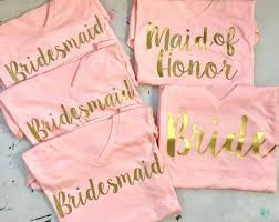 Gifts To Give The Bride From The Maid Of Honor Best 25 Bachelorette T Shirts Ideas On Pinterest Bachelorette