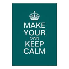 Make Keep Calm Memes - download make your own keep calm meme super grove