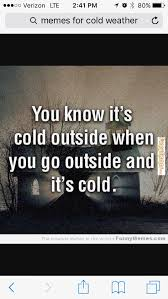 Memes Cold Weather - 30 best winter memes images on pinterest funny images funny