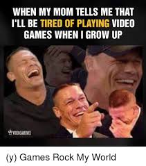 When I Grow Up Meme - when my mom tells me that l ll be tired of playing video games when