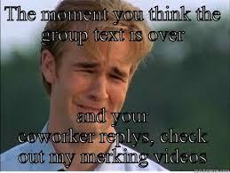 Group Text Meme - funny work meme quickmeme