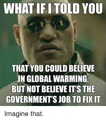 Global Warming Meme - 25 best memes about global warming global warming memes