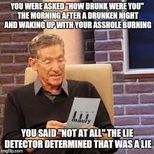 Drunken Memes - maury lie detector meme imgflip