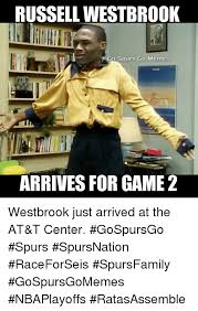 Russell Meme - russell westbrook go spurs go memes arrives for game 2 westbrook