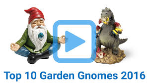 top 10 garden gnomes of 2016 video review