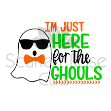 i u0027m just here for the ghouls halloween svg cut file for silhouette