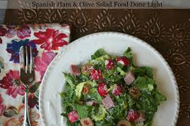 Indian Food Olives From Spain Salad With Ham And Olives Food Done Light