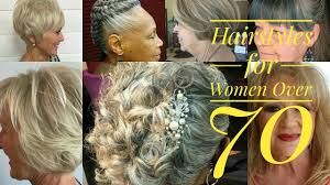 hair dos cor women who are 70 years old best hairstyles for women over 70 youtube