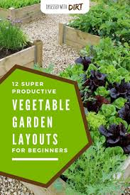 Ideal Vegetable Garden Layout 12 Ways To Grow A Successful Vegetable Garden Inc Best Layouts