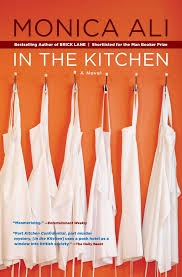 in the kitchen book by monica ali official publisher page