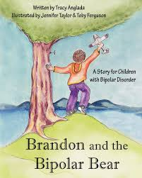 brandon and the bipolar bear a story for children with bipolar