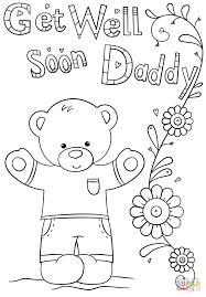 get well soon daddy coloring page free printable coloring pages