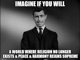 Religion Meme - imagine if you will imgflip