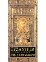 Apogee Physicians The Best In Byzantium 2 The Apogee John Julius Norwich Byzantine Empire