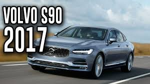 brand new volvo 2017 volvo s90 all new volvo s90 luxury sedan review youtube