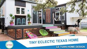 Molecule Tiny House by Le Tuan Home Design Tiny Eclectic Texas Home Tiny House Town