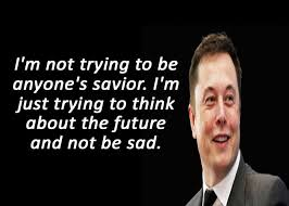 elon musk quotes about the future 10 inspirational quotes by elon musk flypped