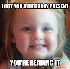 Gift Meme - best 101 happy birthday funny meme and images 9 happy birthday
