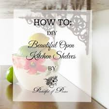 how to diy beautiful open kitchen shelves pocketful of posies