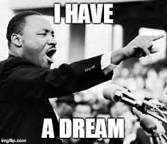 I Had A Dream Meme - martin luther king jr latest memes imgflip