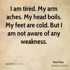 Tired Love Quotes by Zane Grey Quotes Quotehd