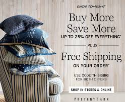 Pottery Barn Free Shipping Codes Pottery Barn Buy More Save More Just Got Bigger Up To 25 Off