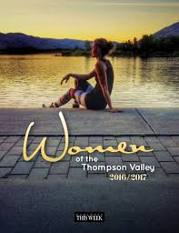 Thompson Products Inc Photo Albums Women Of The Thompson Valley 2016 2017 By Kamloopsthisweek Issuu