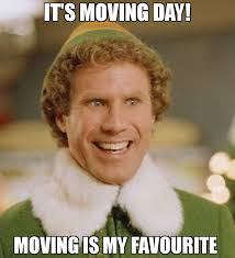 Moving Meme Pictures - it s moving day moving is my favourite meme buddy the elf 71669