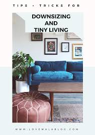 how to downsize downsizing for beginners tiny living love mala blog