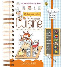 recettes de cuisine pour enfants livre larousse junior de la cuisine des recettes faciles pour