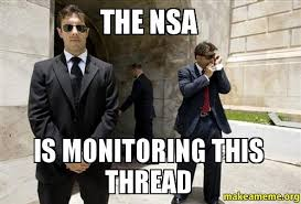 Nsa Meme - the nsa is monitoring this thread make a meme