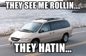 They See Me Rollin They Hatin Meme - they see me rollin they hatin minivan2 meme generator