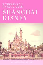 5 things you have to do at shanghai disney resort college fashion