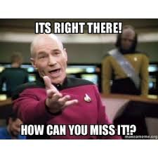 Annoyed Picard Meme - its right there how can you miss it annoyed picard ma