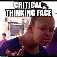 Thinking Memes - critical thinking face confused black girl meme on memegen