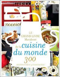 grand livre de cuisine d alain ducasse le grand livre de cuisine le grande livre marabout de la cuisine du