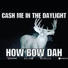 Bow Hunting Memes - happy hunting season pinteres