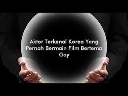film korea hot terkenal aktor terkenal korea yang bermain dalam film bertema gay youtube