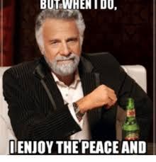 Silent Treatment Meme - butwhen do iienjoy the peace and silent treatment meme on me me