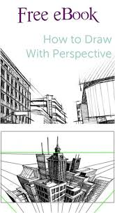 how to draw with perspective free e book with drawing tips and