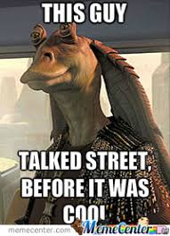 Jar Jar Binks Meme - street jarjar binks by tigdex meme center