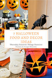 7 halloween party food and decor ideas thursday favorite things